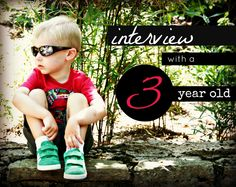 just the bee's knees: My interview with a 3 year old. Great idea to do on your kids birthdays
