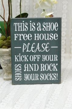 This is a shoe free house Please kick off your shoes and rock your socks, READY TO SHIP!! 10x7.5 Wood Sign