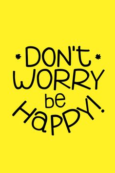 Don't Worry Be Happy! from Bambu Cute Quotes, Happy Quotes, Words Quotes, Sayings, Happiness Quotes, Bible Quotes, Positive Vibes, Positive Quotes, Motivational Quotes
