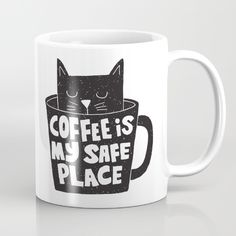 coffee is my safe place Mug by Matthew Taylor Wilson | Society6