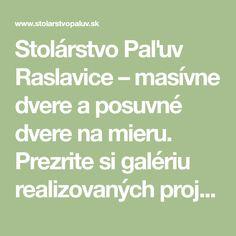 Stolárstvo Paľuv Raslavice – masívne dvere a posuvné dvere na mieru. Prezrite si galériu realizovaných projektov. Math Equations