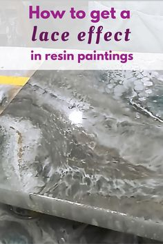 How to get a lace effect in resin pours