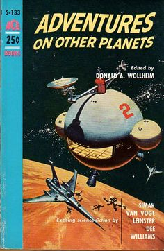S-133 DONALD A. WOLLHEIM (ed.) Adventures on Other Planets (cover by Ed Valigursky; nd; 1st ACE printing).#