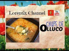 Chupe de Olluco o Melloco I Lorentix - YouTube