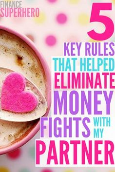 My partner and I fought about money all the time when we first got married. These 5 simple ground rules helped us eliminate money fights and save our marriage!