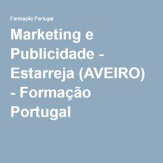 Marketing e Publicidade - Estarreja (AVEIRO) - Formação Portugal