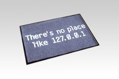 """""""There's no place like 127.0.0.1."""" $40"""