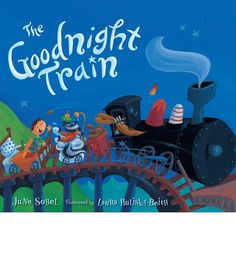 The Goodnight Train by June Sobel (3-7 Years)