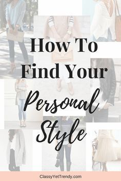 How To Find Your Personal Style - discover your signature fashion style with this guide.  Whether your style is classic, casual, glam, edgy, romantic or boho, this guide will help you with your closet and even discover capsule wardrobe outfits.