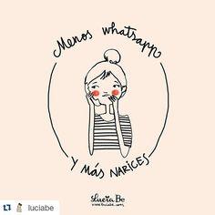 #Repost @luciabe La vida es lo que tienes en frente, lo que tocas, lo que sientes, lo que hueles y escuchas. La vida no es el WhatsApp, las cosas no pueden pasar sólo mediante él. Centrémonos...