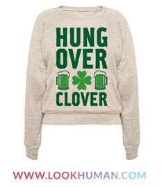 """This St. Patrick's design features the text """"Hungover Clover"""" for the days surrounding the holiday celebration. Perfect for celebrating St. Patrick's Day, being Irish, culture, celtic life, luck, drinking, partying, Irish pride and all things green!"""
