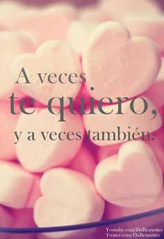 A veces te quiero, y a veces también. #Amor #TeQuiero What Is Love, My Love, Knowledge Quotes, Believe In Magic, Secret Love, Love Images, Love Notes, Share The Love, Spanish Quotes
