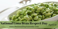 NATIONAL LIMA BEAN RESPECT DAY – April 20