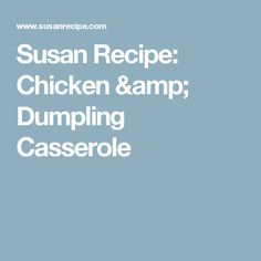 Susan Recipe: Chicken & Dumpling Casserole