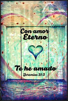 Te he amado con amor eterno