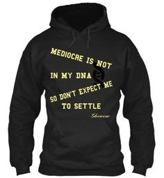 Gleewear Inspirational Mediocre Men's and Women's (Unisex) Hoodies Sizes S-5XL