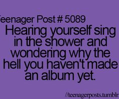 I Know it says Teenager Post.....But I STILL OFTEN wonder
