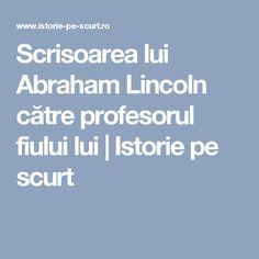 Scrisoarea lui Abraham Lincoln către profesorul fiului lui | Istorie pe scurt