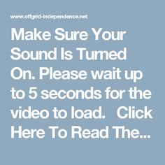 Make Sure Your Sound Is Turned On. Please wait up to 5 seconds for the video to load.           Click Here To Read The Text Presentation Disclaimer  Privacy  Terms and Conditions Refunds Affiliate Program  Contact Us Copyright © 2016 offgrid-independence.net  While all attempts have been made to verify information provided in our website and publication, neither the merchant nor the author assumes any responsibility for errors, omissions or contrary interpretation of the subject matter…