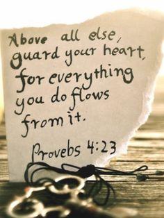 Guarda tu corazón por que de el mana la vida...
