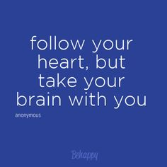 follow your heart brain quote - Google Search