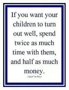 Don't have any children yet, but this is definitely something to keep in mind!#oneday#goodadvice