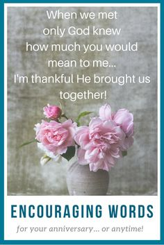Anniversary Words to Encourage - A Thankful List - Encourage Your Spouse Christian Wife, Christian Marriage, Christian Living, Good Marriage, Marriage Sayings, Relationship Quotes, Anniversary Qoutes, Spiritual Love Quotes, Together Quotes