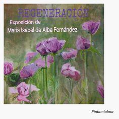 Exposición .Extremadura. Badajoz.Regeneración.Asuar.pintamialma