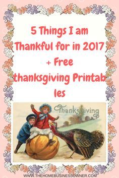5 things Iam thankful for in 2017 + Free Thanksgiving Printable-THBO
