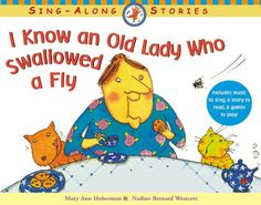 I bought this version of I Know an Old Lady Who Swallowed a Fly because it was in board book form.  I change the words  when I sign it to the grandbabies to what I learned as a child..