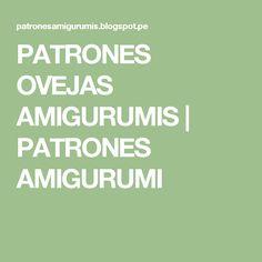 PATRONES OVEJAS AMIGURUMIS | PATRONES AMIGURUMI