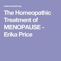 The Homeopathic Treatment of MENOPAUSE - Erika Price