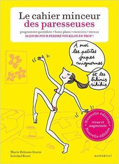 Amazon.fr - Le cahier minceur des Paresseuses - Marie Belouze-Storm, Soledad Bravi - Livres