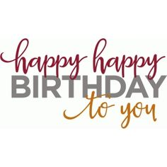 Birth Day QUOTATION – Image : Quotes about Birthday – Description Silhouette Design Store – View Design happy happy birthday phrase Sharing is Caring – Hey can you Share this Quote ! Cute Birthday Messages, Cute Birthday Wishes, Birthday Message For Boyfriend, Birthday Blessings, Birthday Posts, Happy Birthday Pictures, Happy Birthday Messages, Happy Birthday Quotes, Happy Birthday Greetings