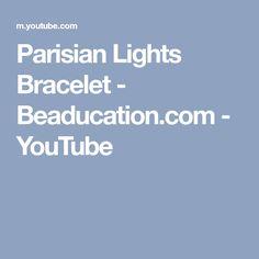 Parisian Lights Bracelet - Beaducation.com - YouTube