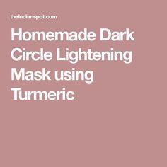 Homemade Dark Circle Lightening Mask using Turmeric