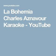 La Bohemia Charles Aznavour Karaoke - YouTube