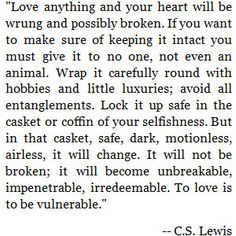 C.S. Lewis quote....love C.S.Lewis....and this is one of the best.....