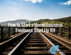 How to Start a Home Business: Freelance Start-Up 101 - The Work at Home Wife