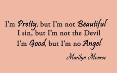 Vinyl Wall Art Quote Im Pretty but Im not Beautiful Marilyn Monroe Swag Quotes, Sassy Quotes, Great Quotes, Quotes To Live By, Vinyl Wall Quotes, Vinyl Wall Art, Just Be You, How Are You Feeling, Brown Eye Quotes