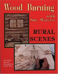 Wood Burning With Sue Waters: Rural Scenes by Sue Waters http://www.amazon.com/dp/088740569X/ref=cm_sw_r_pi_dp_F9govb1B0YQ70