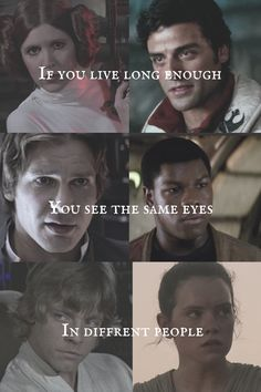 If you live long enough, you see the same eyes in different people. #starwars #tumblr