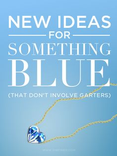 16 Unique 'Something Blue' Ideas