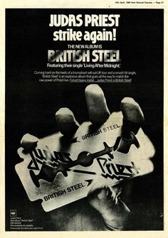 Judas Priest, ad for their new album British Steel in the New Musical Express in 1980 British Steel, Heavy Metal Art, After Midnight, Band Posters, Music Posters, Metal Albums, Strikes Again, Judas Priest, Sound & Vision