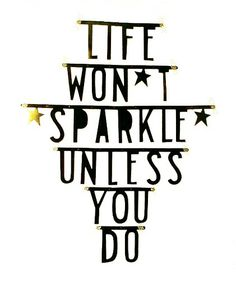 .#Wordbanner #tip: Life won´t sparkle unless you do - Buy it at www.vanmariel.nl - € 11,95