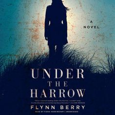 A debut psychological thriller about a young woman who finds her sister brutally murdered, and the shocking incident in their past that may hold the key to finding the killer. Under The Harrow, Megan Abbott, Hunting Party, Broadchurch, Gone Girl, Audio Books, Berries, The Past, Novels