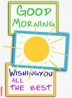 Happy Good Morning Quotes, Good Morning All, Good Morning Greetings, Good Morning Gif Animation, Gifs, Good Night Wishes, Cute Gif, Words Of Encouragement, Animated Gif