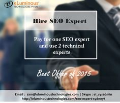 Pay For One #SEO Expert & Use 2 Technical Experts With Proven Track Records. Website: http://eluminoustechnologies.com/hireseoexpert Email : sam@eluminoustechnologies.com Skype : el_sysadmin