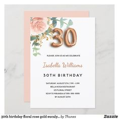 30th birthday floral rose gold eucalyptus greenery invitation
