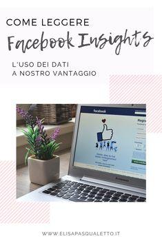 Come leggere gli insights di Facebook e utilizzare i dati a nostro vantaggio.   #Facebook #facebookmarketing #socialmediamarketing Facebook, Digital Marketing, Social Media, Mini, Dative Case, Social Networks, Social Media Tips